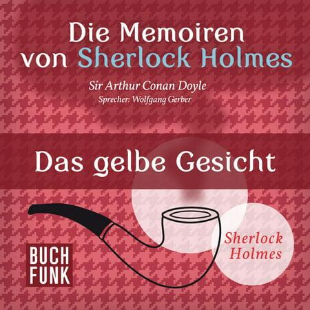 Sherlock Holmes: Die Memoiren von Sherlock Holmes - Das gelbe Gesicht (Ungekürzt) - Audiobook (Gelbe Brille Für Das Fahren)