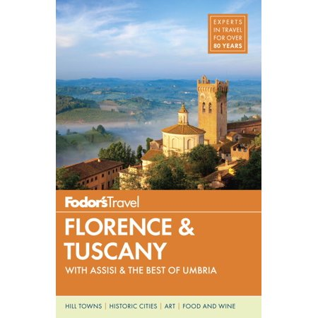 Fodor's florence & tuscany : with assisi and the best of umbria: