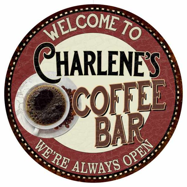 Charlene S Coffee Bar Round Metal Sign Kitchen Room Wall Decor 100140041222 Walmart Com Walmart Com