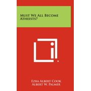 Must We All Become Atheists?