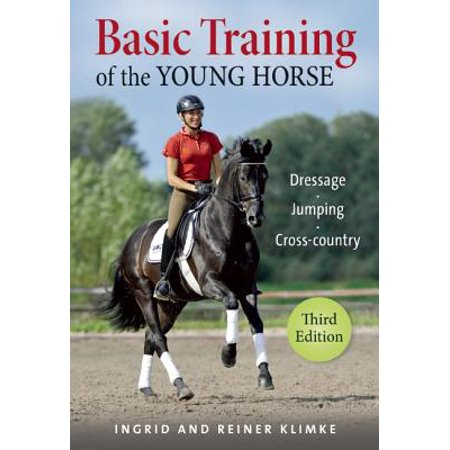 Basic Training of the Young Horse : Dressage, Jumping, Cross-Country