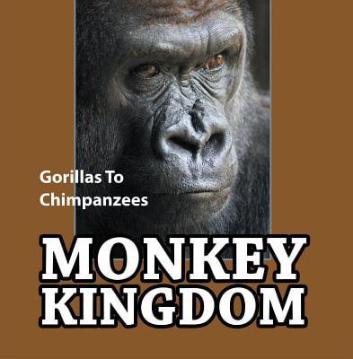 Monkey Kingdom: Gorillas To Chimpanzees - eBook