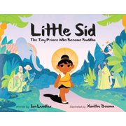 Little Sid : The Tiny Prince Who Became Buddha