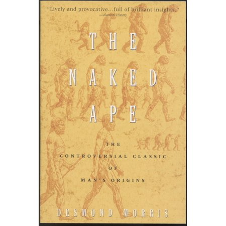 The Naked Ape : A Zoologist's Study of the Human Animal ()