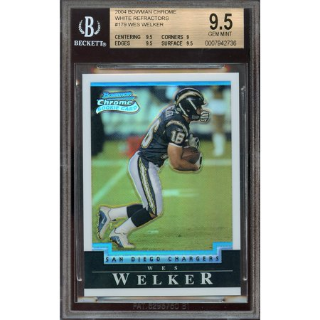 2004 bowman chrome white refractors #179 WES WALKER chargers rookie card BGS 9.5