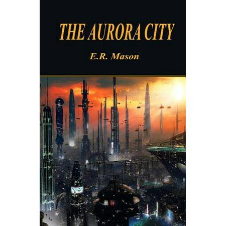 Cassiopia Series (Standalone): The Aurora City - City Of Aurora Co