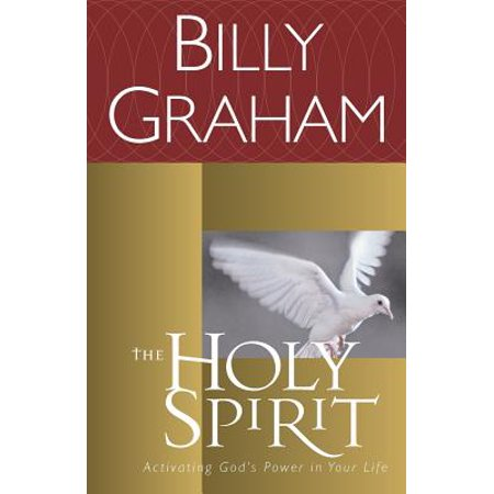 The Holy Spirit : Activating God's Power in Your
