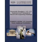 Dorszynski (Douglas) V. U.S. U.S. Supreme Court Transcript of Record with Supporting Pleadings