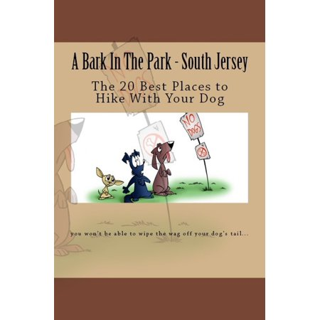 A Bark In The Park: The 20 Best Places to Hike With Your Dog In South Jersey - (Best Places To Backpack In South America)