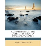 Commentary on the Gospels : By Thos. O. Summers, Volume 1