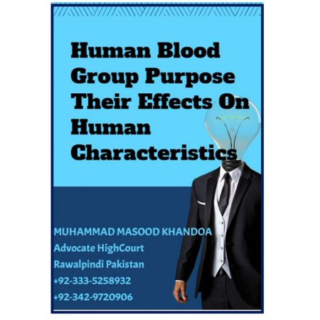 Human Blood Group Purpose, Their Effects On Human Characteristics, Qualities Psychology & Help In Understanding Criminology - (General Purpose Group)