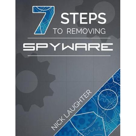 7 Steps to Removing Spyware - eBook