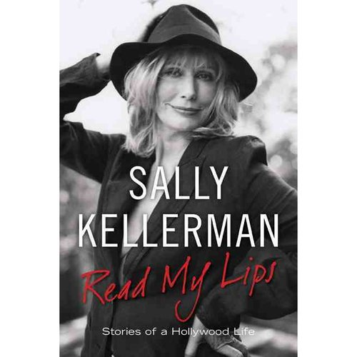 Read My Lips: Stories of a Hollywood Life