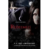 House of Night Novels: Redeemed: A House of Night Novel (Hardcover)