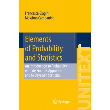 Elements of Probability and Statistics : An Introduction to Probability with de Finetti's Approach and to Bayesian