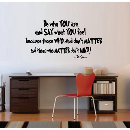Decal ~ Be who you are, and say what you feel:  WALL  DECAL, Dr. Seuss Theme HOME DECOR 13