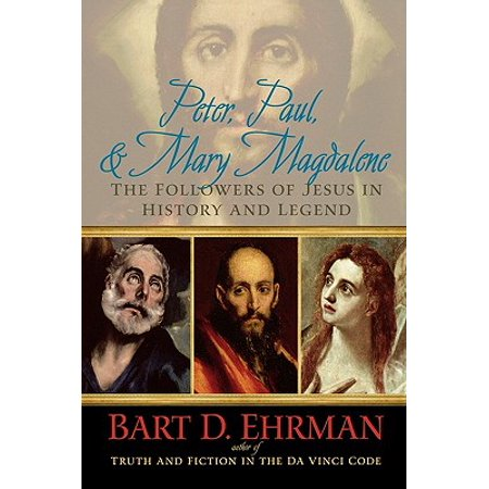 Peter, Paul, and Mary Magdalene : The Followers of Jesus in History and