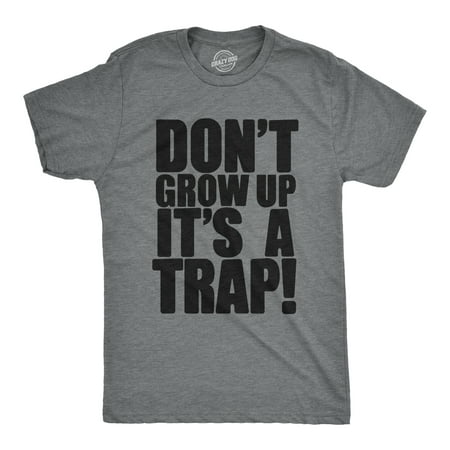 Crazy Dog TShirts - Mens Dont Grow Up Its a Trap Tshirt Funny Adulting Humor Graphic Tee (Salty Dog Tshirt)
