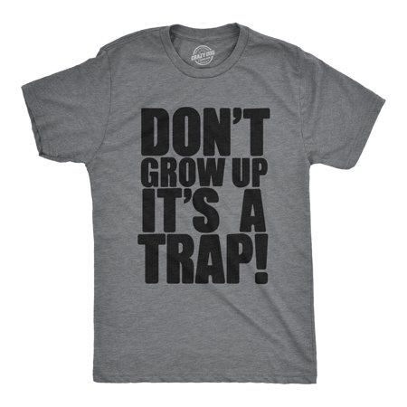 Crazy Dog TShirts - Mens Dont Grow Up Its a Trap Tshirt Funny Adulting Humor Graphic - Halloween T Shirts For Dogs