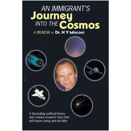 An Immigrants Journey Into the Cosmos: A Memoir by
