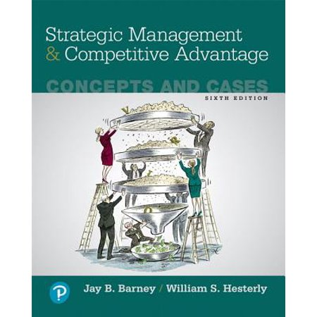 Strategic Management and Competitive Advantage : Concepts and