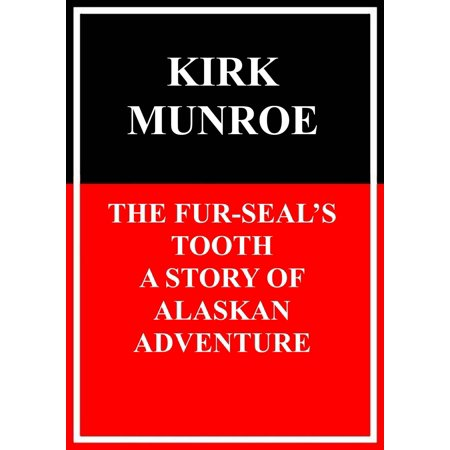 The Fur-Seals Tooth - eBook