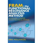 Fram: The Functional Resonance Analysis Method: Modelling Complex Socio-technical Systems (Hardcover)