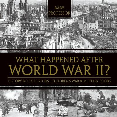 What Happened After World War II? History Book for Kids Children's War & Military (Best Paying Jobs After Military)