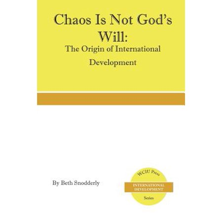 Chaos Is Not God's Will : The Origin of International