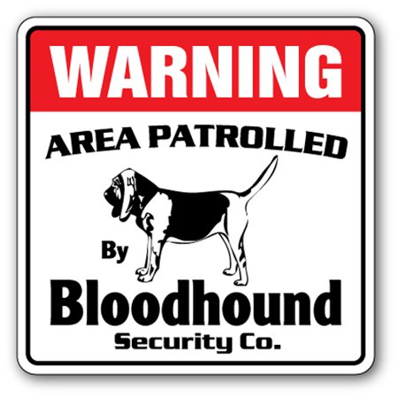 BLOODHOUND Security Sign Area Patrolled pet dog search rescue lover vet  breeder