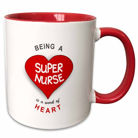 3dRose Being a Super Nurse is a work of Heart. Red job quote - nursing gift - Two Tone Red Mug, 11-ounce