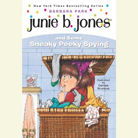 Junie B. Jones and Some Sneaky Peeky Spying -