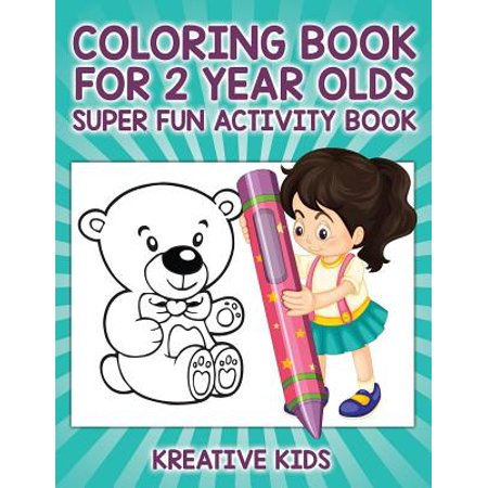 Coloring Book for 2 Year Olds Super Fun Activity (Activities For 2 And A Half Year Olds)