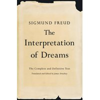 The Interpretation of Dreams : The Complete and Definitive Text