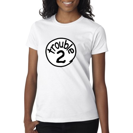 New Way 722 - Women's T-Shirt Trouble 2 Two Dr Seuss Thing Parody](Dr Suess Thing 2)