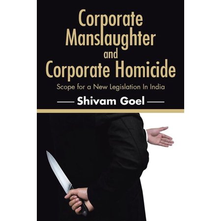 Corporate Manslaughter and Corporate Homicide -