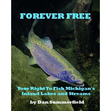 Right Fish - Forever Free: Your Right To Fish Michigan's Inland Lakes and Streams - eBook