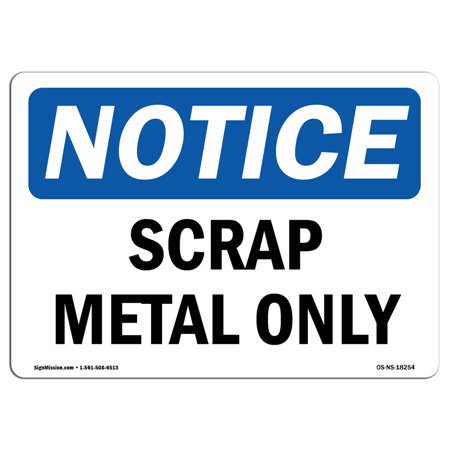 - OSHA Notice Sign - Scrap Metal Only | Choose from: Aluminum, Rigid Plastic or Vinyl Label Decal | Protect Your Business, Construction Site, Warehouse & Shop Area |  Made in the USA