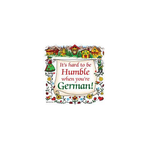 German Ceramic Magnet Tile: Hard To Be Humble