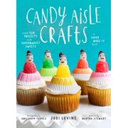 Candy Aisle Crafts : Create Fun Projects with Supermarket Sweets