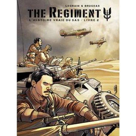 The Regiment L Histoire Vraie Du Sas Tome 2 Livre 2 Ebook