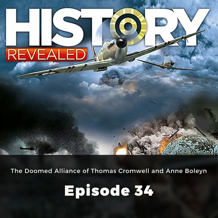 History Revealed: The Doomed Alliance of Thomas Cromwell and Anne Boleyn -