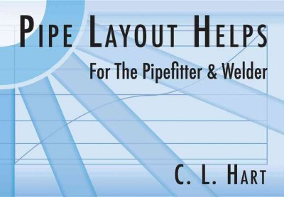 Pipe Layout Helps: For the Pipefitter and Welder by