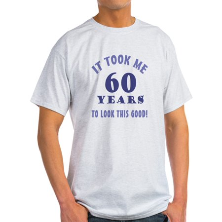 - Hilarious 60Th Birthday Gag Gifts - Light T-Shirt - CP