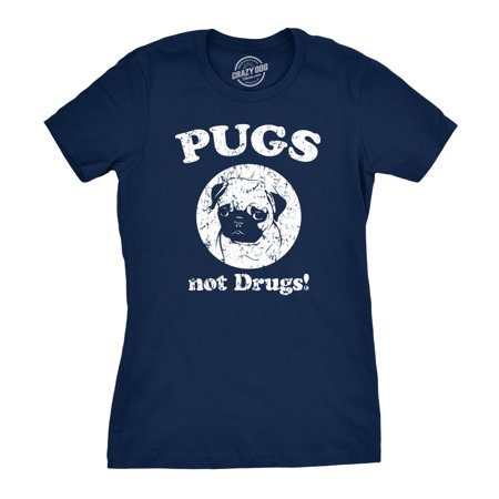 Womens Pugs Not Drugs T shirt Pug Face Funny T shirts Dogs Humor Novelty Tees - Pug Funny Halloween
