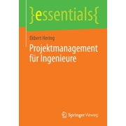 Essentials: Projektmanagement Für Ingenieure (Paperback)