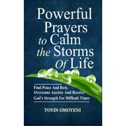 Powerful Prayers To Calm The Storms Of Life - eBook