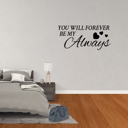 Wall Decal Quote You Will Forever Be My Always Bedroom Love Vinyl Sticker Lettering Design XJ331 (Love Paper Design Decal)