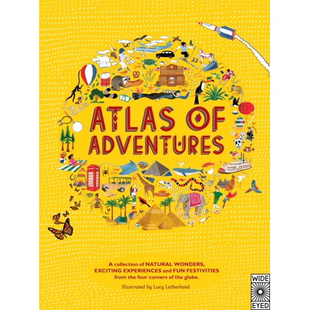 Atlas of Adventures : A collection of natural wonders, exciting experiences and fun festivities from the four corners of the