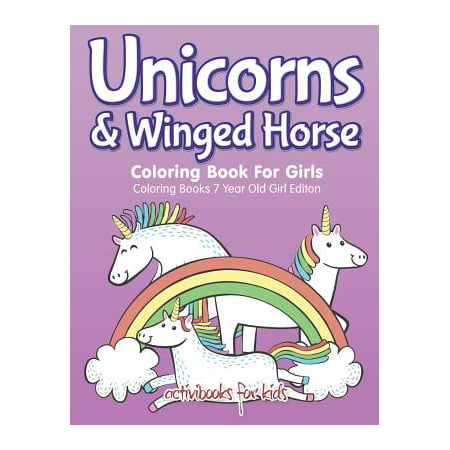 Unicorns & Winged Horse Coloring Book for Girls - Coloring Books 7 Year Old Girl